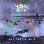 Midnight Shine - album art - Northern Man