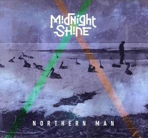 Midnight Shine - album art - Northern Man